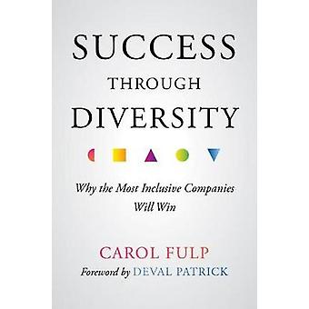 Success Through Diversity - Why the Most Inclusive Companies Will Win