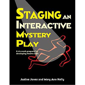 Staging an Interactive Mystery Play - A Six-Week Program for Developin