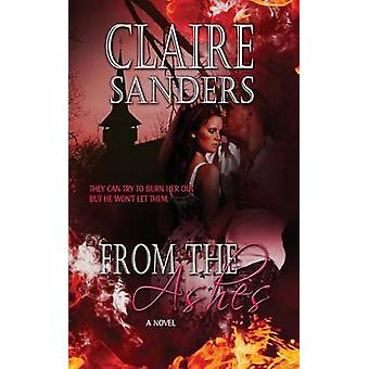 From the Ashes by Claire Sanders - 9781611163193 Book