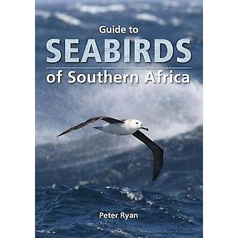 Guide to seabirds of southern Africa by Peter Ryan - 9781775845195 Bo