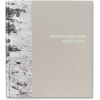 Domesticated Land by Susan Lipper - 9781912339037 Book