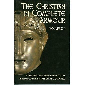 Christian in Complete Armour - v. 1 (Abridged edition) by William Gurn