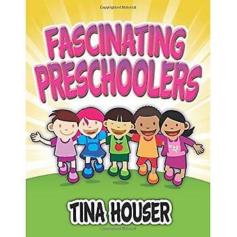Fascinating Pre-Schoolers