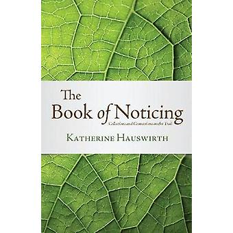 The Book of Noticing - Collections and Connections - On the Trail by Ka