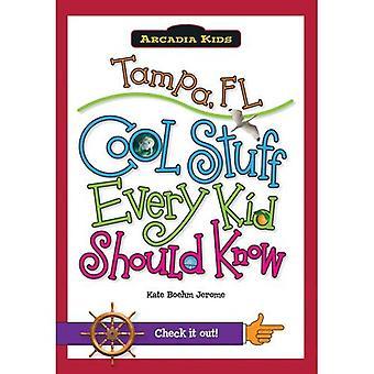 Tampa, FL: Cool Stuff Every Kid Should Know (Arcadia Kids)