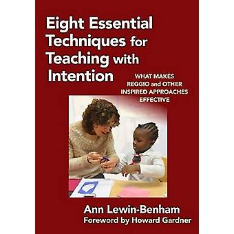 Eight Essential Techniques for Teaching with Intention - What Makes Re