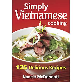 Simply Vietnamese Cooking by Nancie McDermott