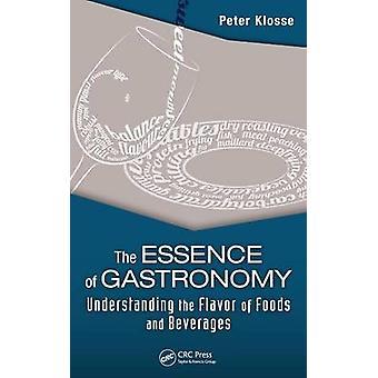Essensen av gastronomi forstå smaken av mat og drikke av Klosse & Peter