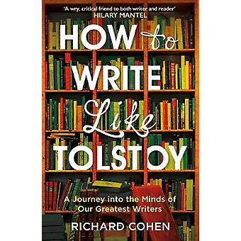 How to Write Like Tolstoy by Richard Cohen