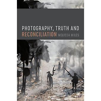 Photography Truth and Reconciliation by Melissa Miles