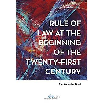 Rule of Law at the Beginning of the TwentyFirst Century by Edited by Martin Belov