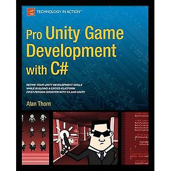 Pro Unity Game Development with C by Thorn & Alan