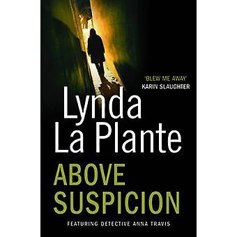 Above Suspicion (Re-issue) by Lynda La Plante - 9781849834339 Book