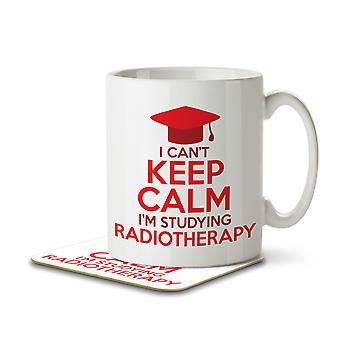 I Can't Keep Calm I'm Studying Radiotherapy - Mug and Coaster