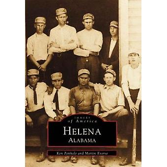 Helena Alabama by Ken Penhale - Martin Everse - 9780738552804 Book