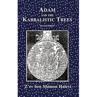 Adam and the Kabbalistic Trees by Halevi & Zev ben Shimon