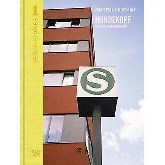 Berlin Stories 1 - Ama Split & Riky Kiwy - Hundekopf. Die Berliner