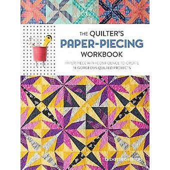 Quilter's Paper-Piecing Workbook - Paper Piece with Confidence to Crea