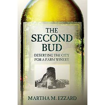 The Second Bud Deserting the City for a Farm Winery by Ezzard & Martha M.