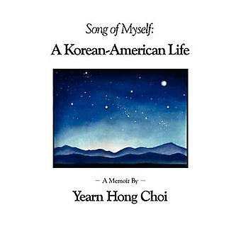 Song of Myself A KoreanAmerican Life by Choi & Yearn Hong