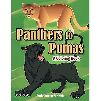Panthers to Pumas A Coloring Book von for Kids & Activibooks