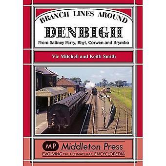 Branch Lines Around Denbigh: From Saltney Ferry, Rhyl, Corwen and Brymbo