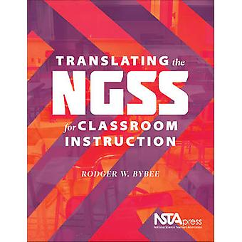 Translating the NGSS for Classroom Instruction by Rodger W Bybee - 97