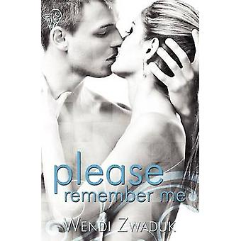 Please Remember Me by Zwaduk & Wendi