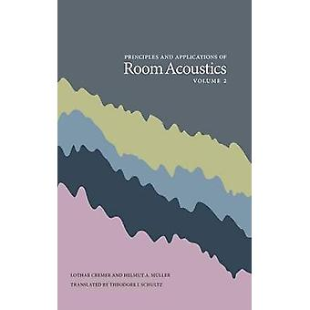 Principles and Applications of Room Acoustics Volume 2 by Cremer & Lothar