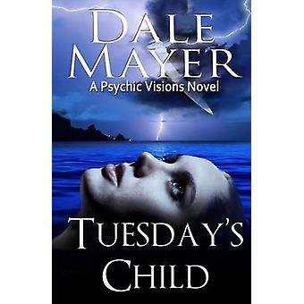 Tuesdays Child by Mayer & Dale