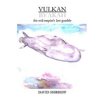 Vulkan the evil empires last gamble by Shirreff & David
