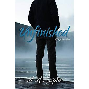 Unfinished A Dj Rv Novel by Gupte & A A
