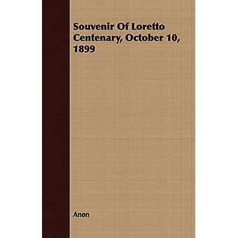 Souvenir Of Loretto Centenary October 10 1899 by Anon