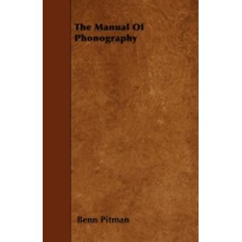 The Manual Of Phonography by Pitman & Benn