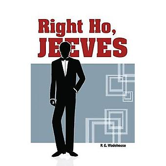 Right Ho Jeeves by Wodehouse & P. G.