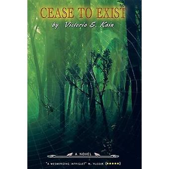 Cease to Exist by Kain & Victoria E.