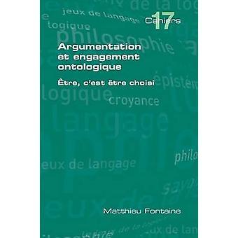 Argumentation Et Engagement Ontologique by Fontaine & Matthieu