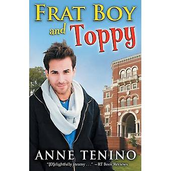 Frat Boy and Toppy by Tenino & Anne