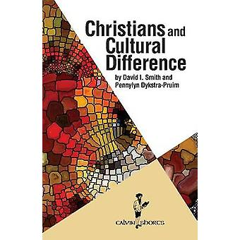 Christians and Cultural Difference by Smith & David I.