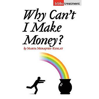 Why Cant I Make Money by MerajverKurlat & Marta