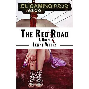 The Red Road A Novel by Wiltz & Jenni