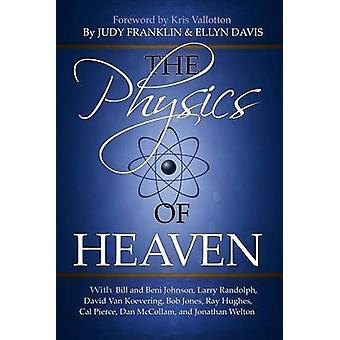 The Physics of Heaven by Franklin & Judy