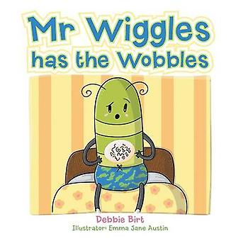 Mr Wiggles Has the Wobbles by Birt & Debbie