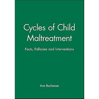 Cycles of Child Maltreatment - Facts - Fallacies - and Interventions b