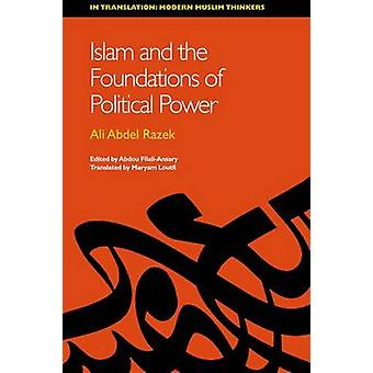 Islam and the Foundations of Political Power by Ali Abdel Razek - Abd