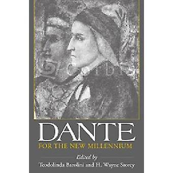 Dante per il nuovo millennio di Teodolinda Barolini - H. Wayne Storey