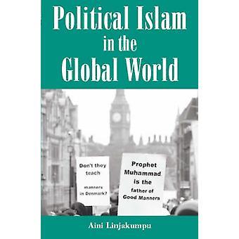 Political Islam in the Global World by Aini Linjakumpu - 978086372320