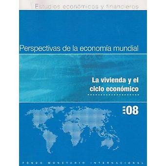 World Economic Outlook - April 2008 - Housing and the Business Cycle -