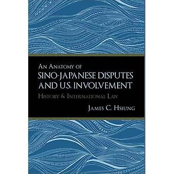 Anatomy of Sino-Japanese Disputes and U.S. Involvement - History and I
