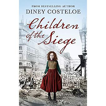 Children of the Siege by Diney Costeloe - 9781784976224 Book